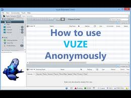 how to download torrents anonymously with vuze vpn proxy setup