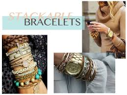 stackable bracelets stylefeed stackable bracelets embrace the trend