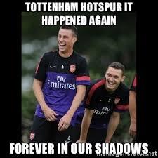 Arsenal Tottenham Meme - tottenham hotspur it happened again forever in our shadows
