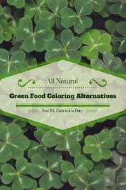 all natural green food coloring dye alternatives for st patrick u0027s