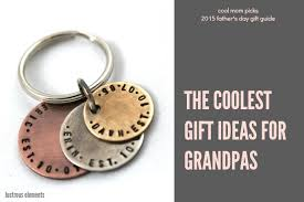 s day gifts for the coolest gifts for grandpas for s day