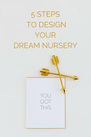Design Your Dream Room 5 Steps To Design Your Dream Nursery