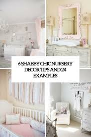 White Nursery Decor 6 Shabby Chic Nursery Décor Tips And 24 Ideas Shelterness