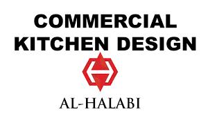 al halabi kitchen equipment commercial kitchen design and layout