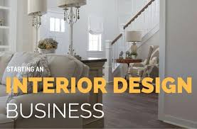 starting an interior design business how to start interior designing business in india charteredonline
