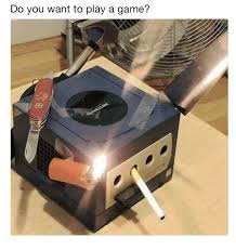 Do You Want To Play A Game Meme - 25 best memes about do you want to play a game do you want to