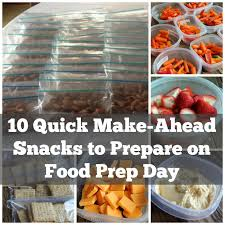 10 quick make ahead snack ideas for food prep day