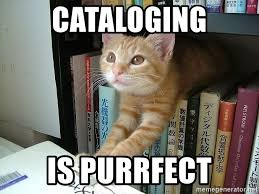 Purrrfect Meme - cataloging is purrfect library cat meme generator