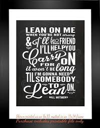 Quotes For Dining Room by 25 Best Lean On Me Ideas On Pinterest Lean On Lean On Me Song