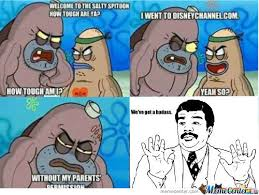 Salty Spitoon Meme - rmx welcome to the salty spitoon by saintjoad meme center