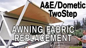 Awning Fabric For Rv How To Replace A U0026e Dometic Twostep Awning Fabric Youtube