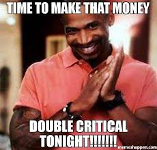 Generate A Meme - time to make that money double critical tonight meme