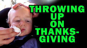 thanksgiving food baby throwing up on thanksgiving youtube