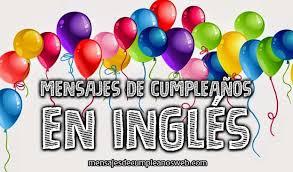imagenes que digan feliz cumpleaños tia ana mensajes y frases de cumpleaños en inglés originales