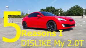 5 reasons i my hyundai genesis coupe 2 0t youtube