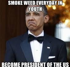 President Obama Meme - president obama on smoking pot i dont think is more dangerous