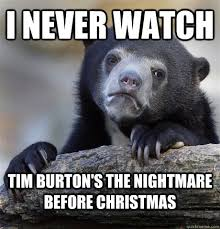 Nightmare Before Christmas Meme - confession bear memes quickmeme