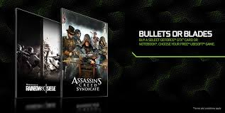 siege free bullets or blades geforce gtx bundle get assassin s creed
