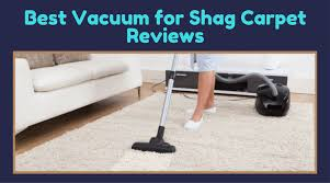 how to vacuum shag rug best vacuum for shag carpet reviews of 2017 living room bedroom