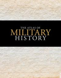 atlas of military history by moseley road inc issuu