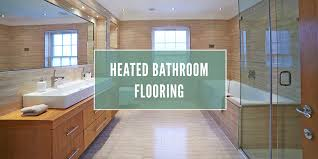 Heated Bathroom Floors Heated Bathroom Flooring Gregory Ulrich Fairway Independent