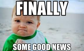 Good News Meme - meme finally some good news my english world