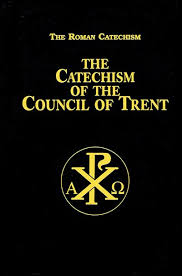 Council Of Trent Reforms Catechism Of The Council Of Trent