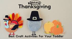 thanksgiving best craft activities for your toddler kidloland