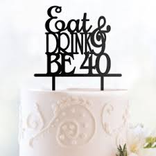40 cake topper cake toppers eat drink be 40 cake topper online shopping engrave