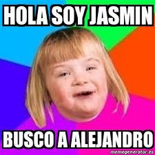 Jasmin Meme - meme retard girl hola soy jasmin busco a alejandro 24189458