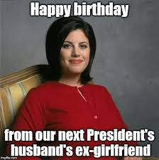 Happy Birthday Husband Meme - monica lewinsky imgflip