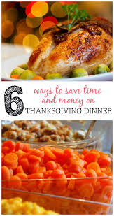 6 ways to save time and money on thanksgiving dinner thanksgiving