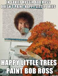 Little Meme - bob ross and the little bit too life like happy little trees