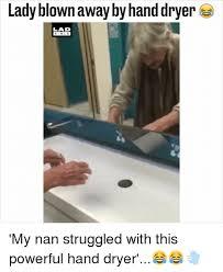 Hand Dryer Meme - 25 best memes about hand dryer hand dryer memes