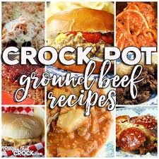 crock pot ground beef recipes friday favorites recipes that crock