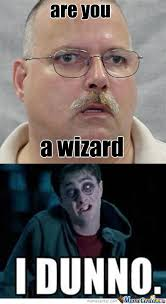 Are You A Wizard Meme - are you a wizard by memegod meme center
