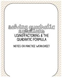 solving quadratic equations worksheet factoring u0026 the quadratic