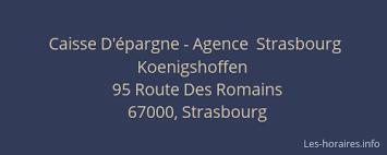 si e caisse d pargne strasbourg caisse d épargne agence koenigshoffen strasbourg à 95 route des