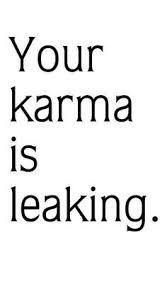 Karma Love Quotes by Karma Quotes And Pic Karma Is Very Powerful Love Quotes And