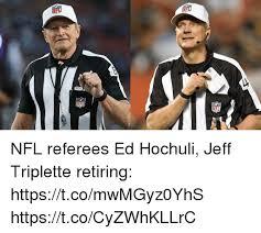 Ed Hochuli Meme - nfl nfd nfl nfl referees ed hochuli jeff triplette retiring