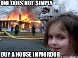 Mordor Meme Generator - meme creator one does not simply buy a house in mordor