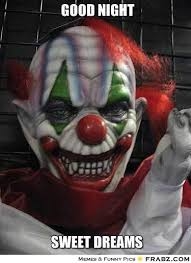Scary Goodnight Meme - good night evil clown meme give your friends a smile and