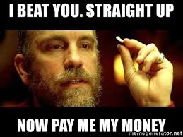 Pay Me My Money Meme - i beat you straight up now pay me my money teddy kgb meme generator