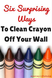 Clean Wall Stains by 6 Surprising Ways To Clean Crayon Off Your Walls