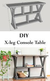 diy rustic x leg console table with plans entryway tables