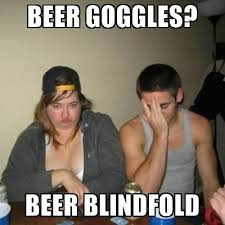 Beer Goggles Meme - beer goggles meme funny image photo joke 13 quotesbae