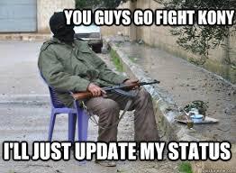 Kony Meme - kony 2012 meme 28 images kony 2012 meme kony meme memes kony