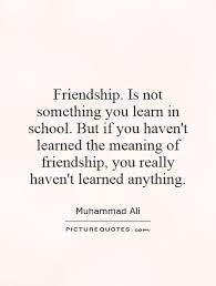 friendship quotes and meanings quotes quote part