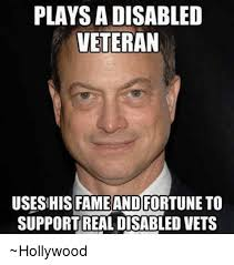 Disability Memes - playsadisabled veteran usesihis fame and fortune to support real