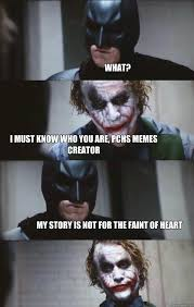 Batman Meme Creator - what i must know who you are pchs memes creator my story is not